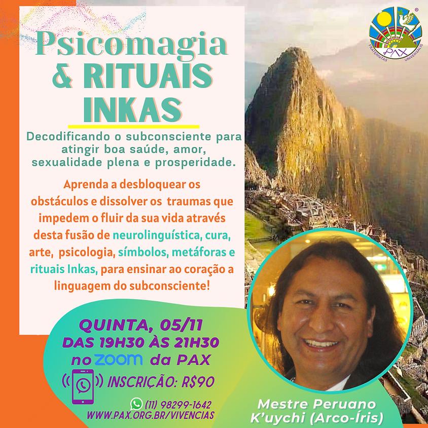 Vivência Psicomagias e Rituais Inkas com Mestre Peruano K'uychi