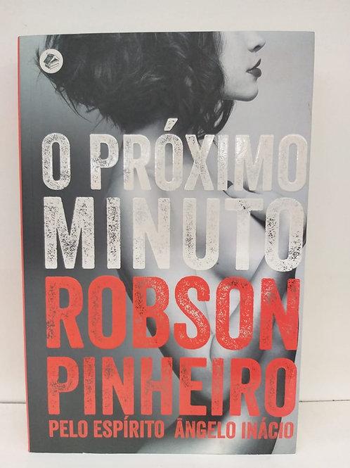 O Próximo Minuto — Robson Pinheiro pelo espírito Ângelo Inácio
