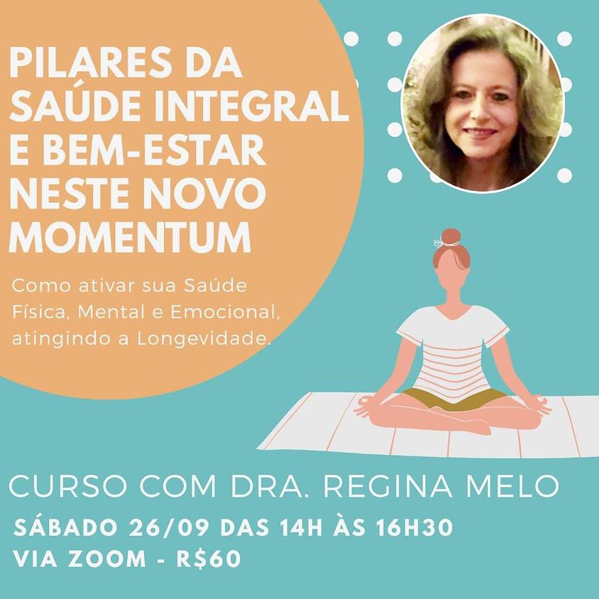 Curso: Pilares da Saúde Integral e Bem-estar neste novo Momentum com Regina Melo