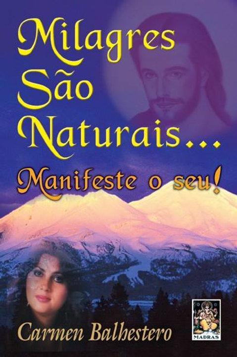 Milagres São Naturais...Manifeste o Seu!