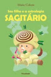 SAGITÁRIO - Seu Filho e a Astrologia