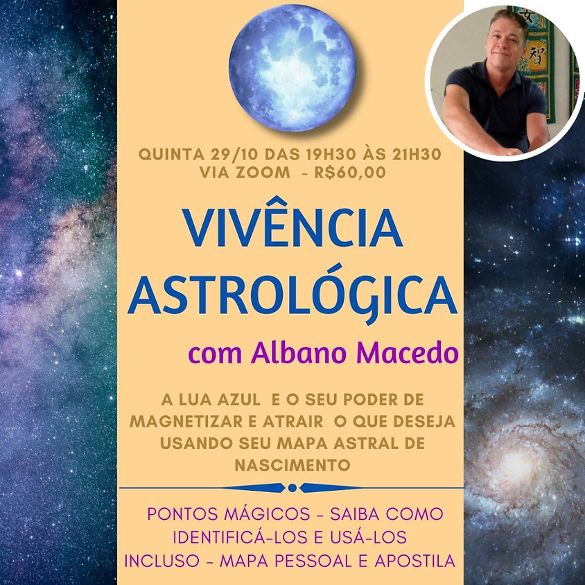 Vivência Astrológica:  A Lua Azul e seu Poder de Magnetizar e Atrair o que se Deseja - com Albano Macedo