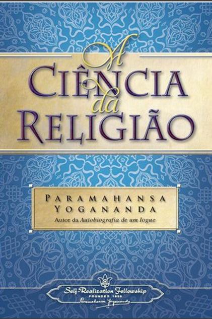 A Ciencia da Religiao - Paramahansa Yogananda