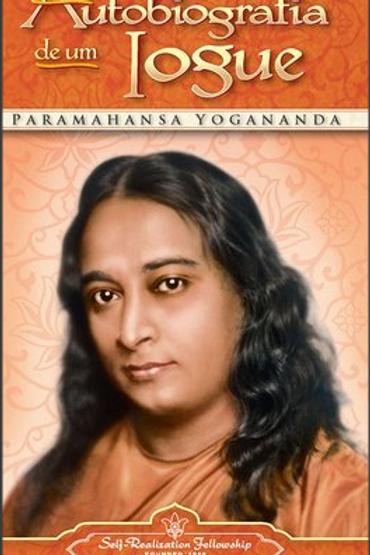 Autobiografia de um Iogue - Paramahansa Yogananda