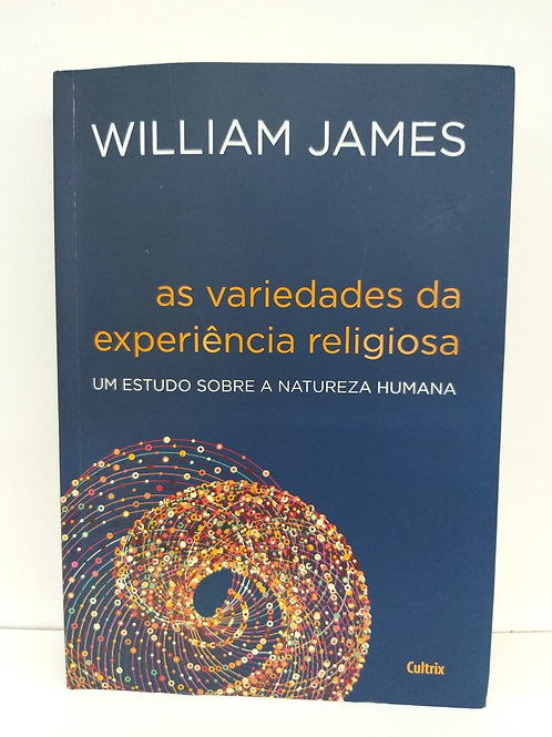 As Variedade da Experiência Religiosa – William James