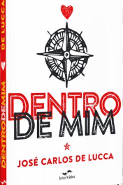 Livro DENTRO DE MIM - José Carlos De Lucca