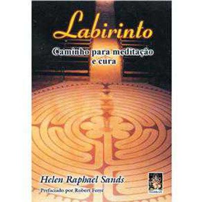 Labirinto — Caminho para Meditação e Cura, Helen Raphael Sands