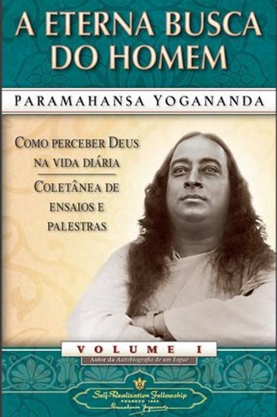 A Eterna Busca do Homem - Paramahansa Yogananda
