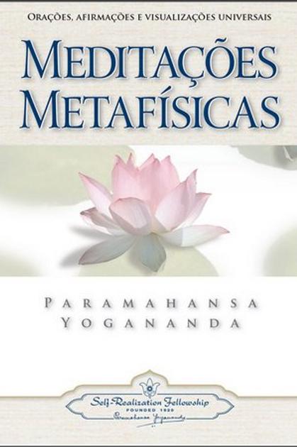 Meditacoes Metafisicas - Paramahansa Yogananda