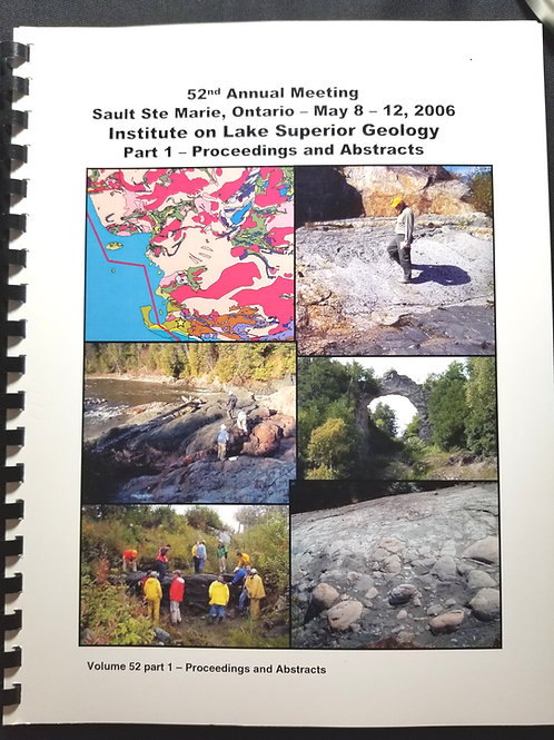 52nd annual meeting, Institute on Lake Superior Geology, Proceedings +Abstracts