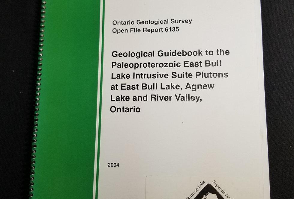 Geological Guidebook to te Paleoproterozoic East Bull Lake Intrusive Suite