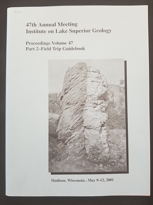 47th Annual Meeting Institute on Lake Superior Geology, 54 p.