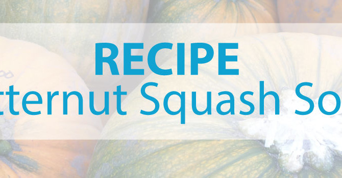 Recipe – Butternut Squash Soup