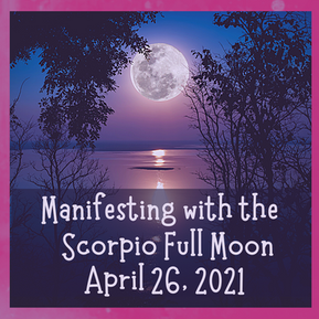 Manifesting with the Scorpio Full Moon