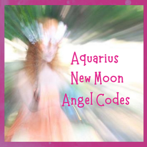New Moon Aquarius... Angel Codes