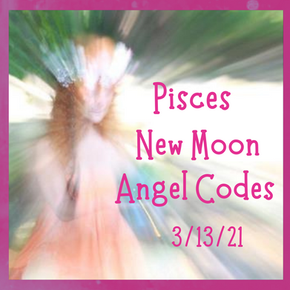 Pisces New Moon Angel Codes