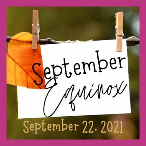 September Equinox September 22, 2021