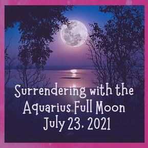 Surrendering with the Aquarius Full Moon