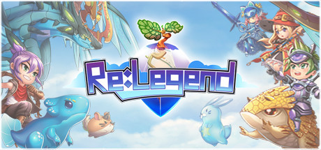 [Preview][Steam][Early Access] Re:Legend