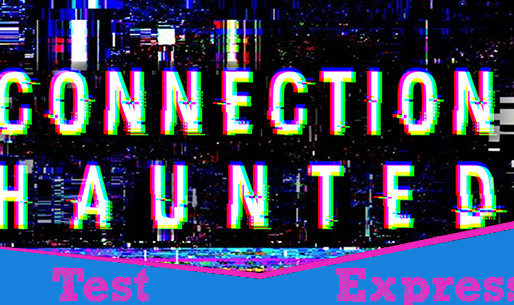 [Test Express][Nintendo Switch] Connection Haunted