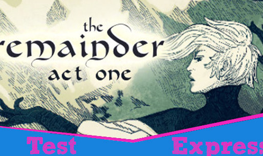 [Test Express][Steam] The Remainder - Act 1