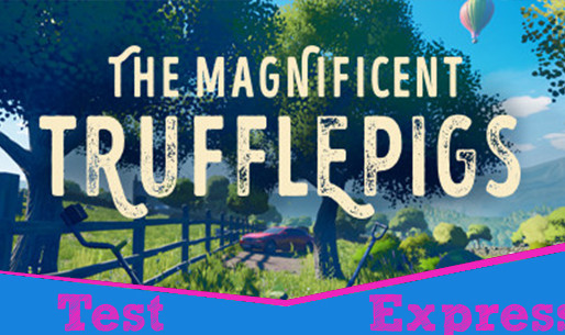 [Test Express][Steam] The Magnificent Trufflepigs
