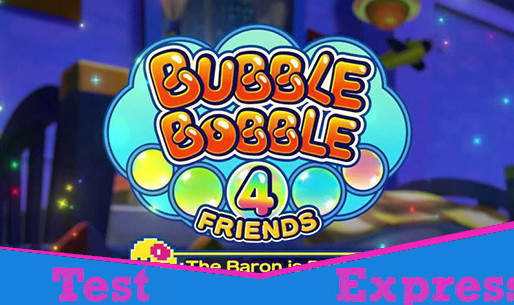 [Test Express][Playstation 4] Bubble Bobble 4 Friends The Baron is Back