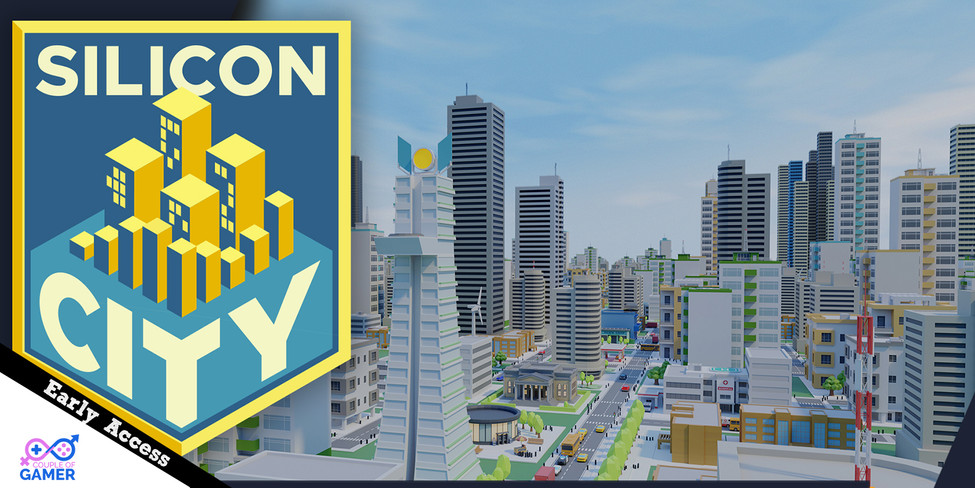 [Early Access][Steam] Silicon City