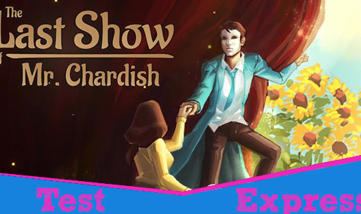 [Test Express][Steam] The Last Show of Mr. Chardish