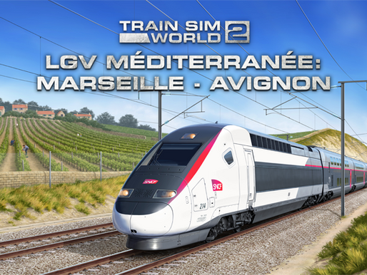 [Preview][DLC] On est monté à bord du LGV Méditerranée: Marseille -Avignon de Train Sim World 2