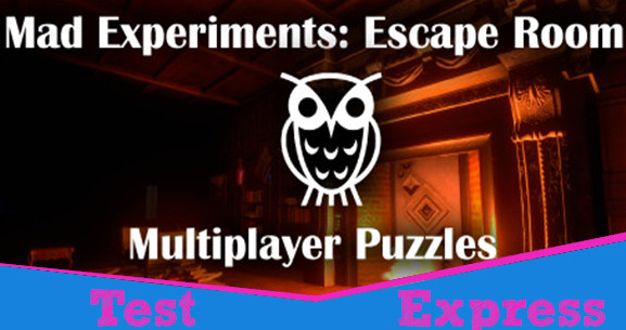 [Test Express][Early Access][Steam] Mad Experiments: Escape Room