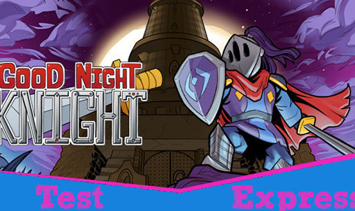 [Test Express][Early Access][Steam] Good Night, Knight