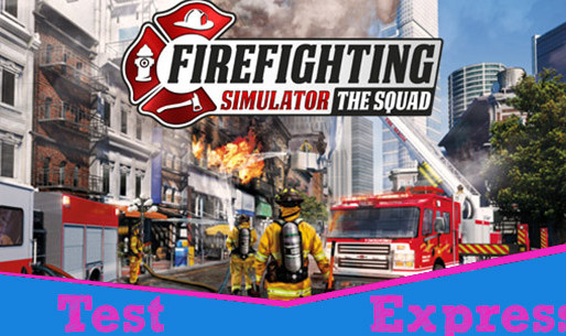 [Test Express][Steam] Firefighting Simulator: The Squad