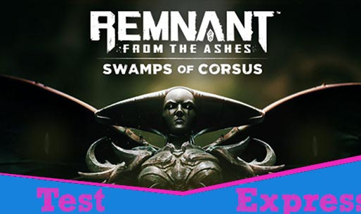 [Test Express][Steam][DLC] Remnant: From the Ashes: Swamps of Corsus
