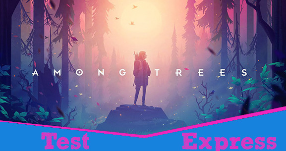 [Test Express][Early Access][Epic Games Store] Among Trees