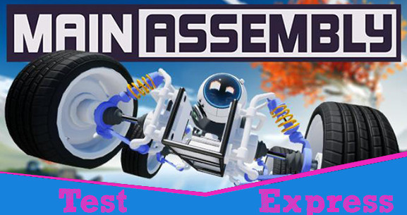 [Test Express][Early Access][Steam] Main Assembly