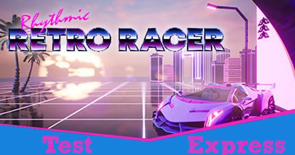 [Test Express][Early Access][Steam] Rhythmic Retro Racer