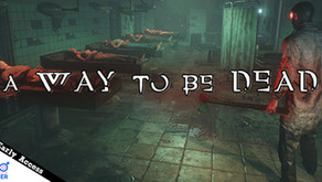 [Early Access][Steam] A Way To Be Dead