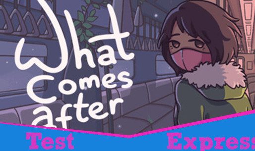 [Test Express][Nintendo Switch] What Comes After
