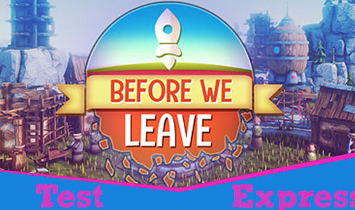 [Test Express][Steam] Before We Leave