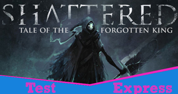 [Test Expres][Steam][Early Access] Shattered - Tale of the Forgotten King