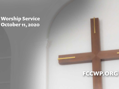 Worship Service: Sunday October 11, 2020