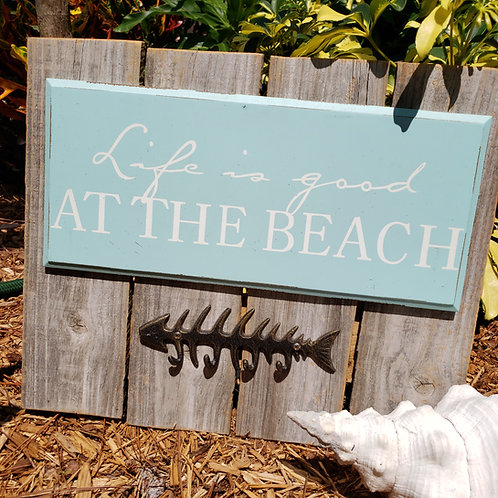 Life is Good at the Beach with Metal Fish Hook