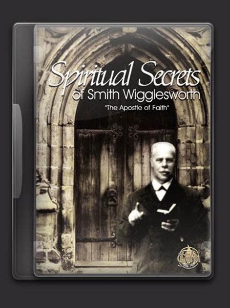 Spiritual Secrets of Smith Wigglesworth - DIGITAL Download