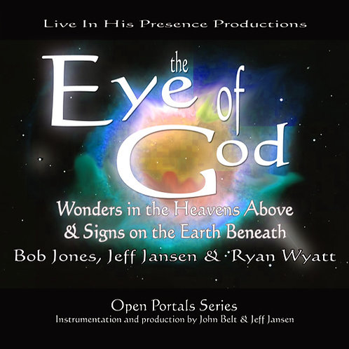 Eye of God: Wonders in the Heavens Above & Signs on the Earth Beneath