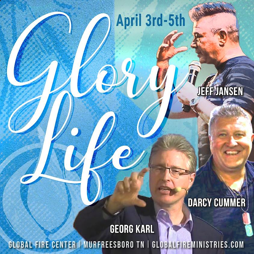 Glory Life April 3-5, 2020