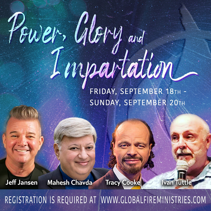 Power, Glory and Impartation In-Person Event
