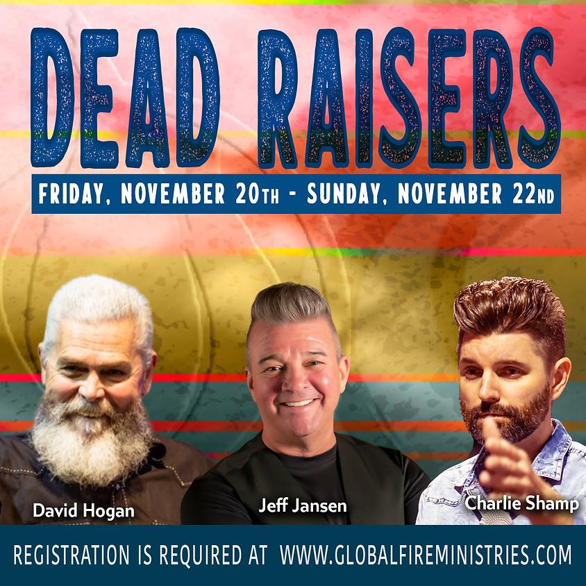 Dead Raisers November 20th-22nd