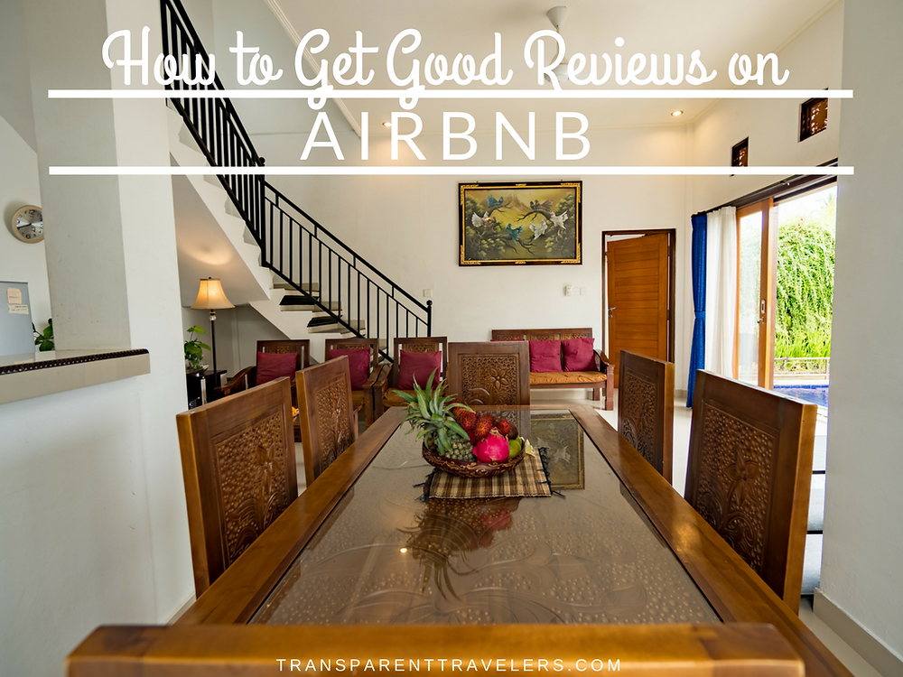 How to Get Good Reviews on Airbnb with the Transparent Travelers at www.transparenttravelers.com
