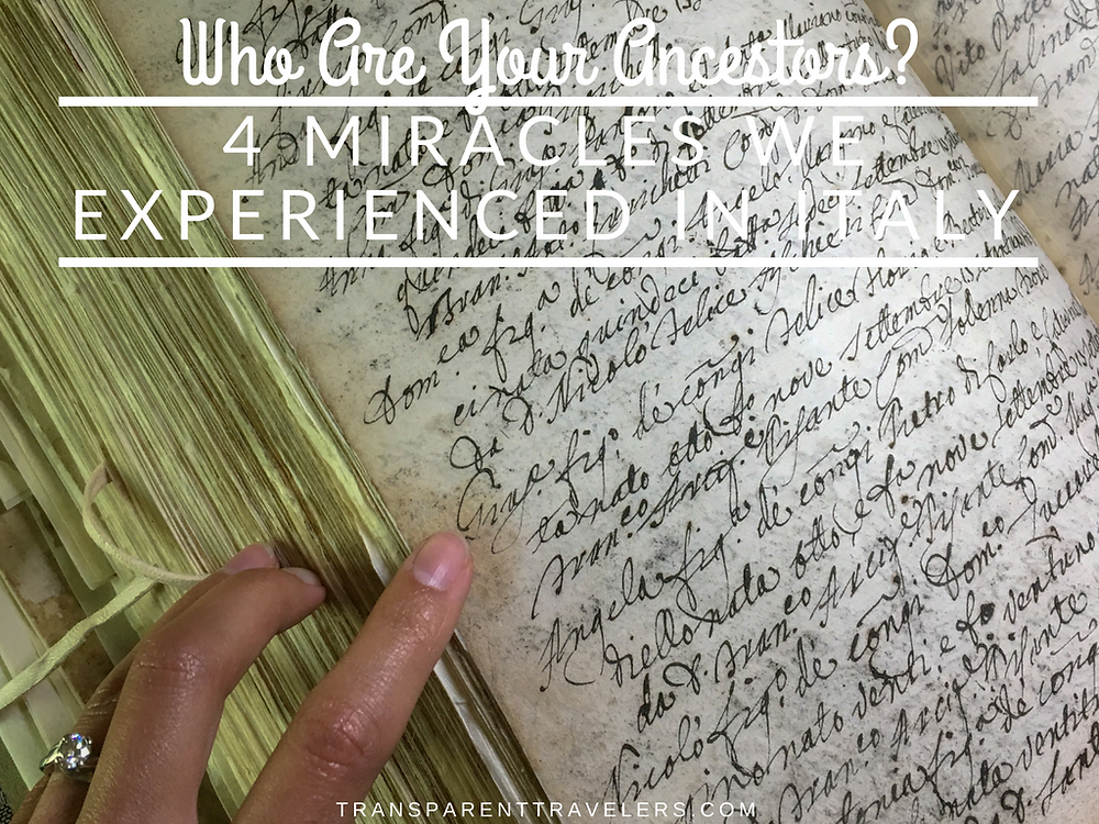 Who Are Your Ancestors? 4 Miracles We Experienced in Italy